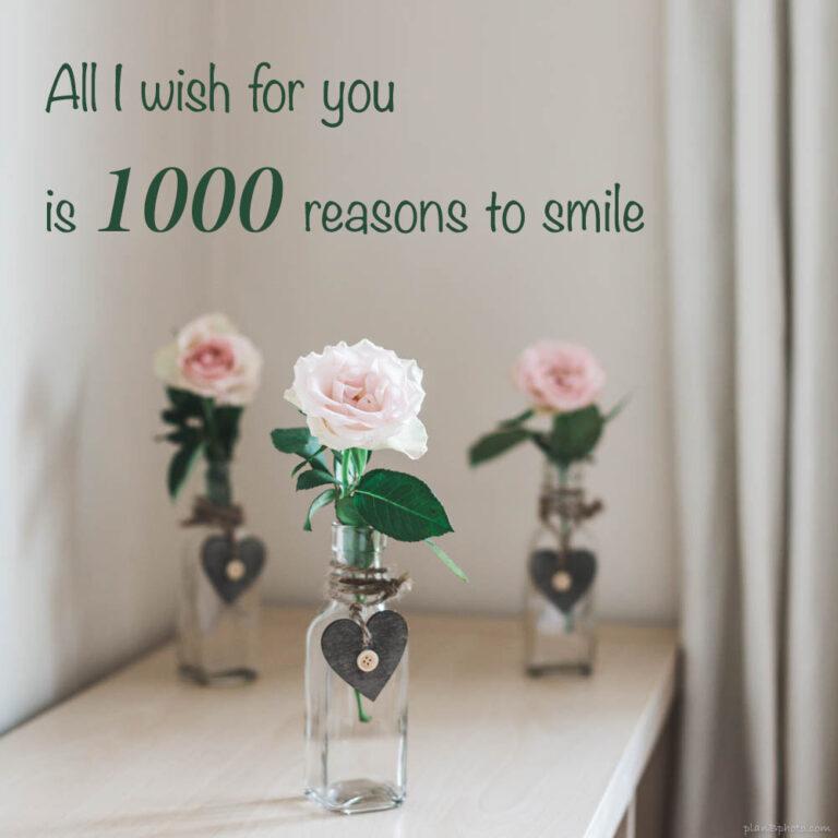 Birthday wish 1000 reasons to smile