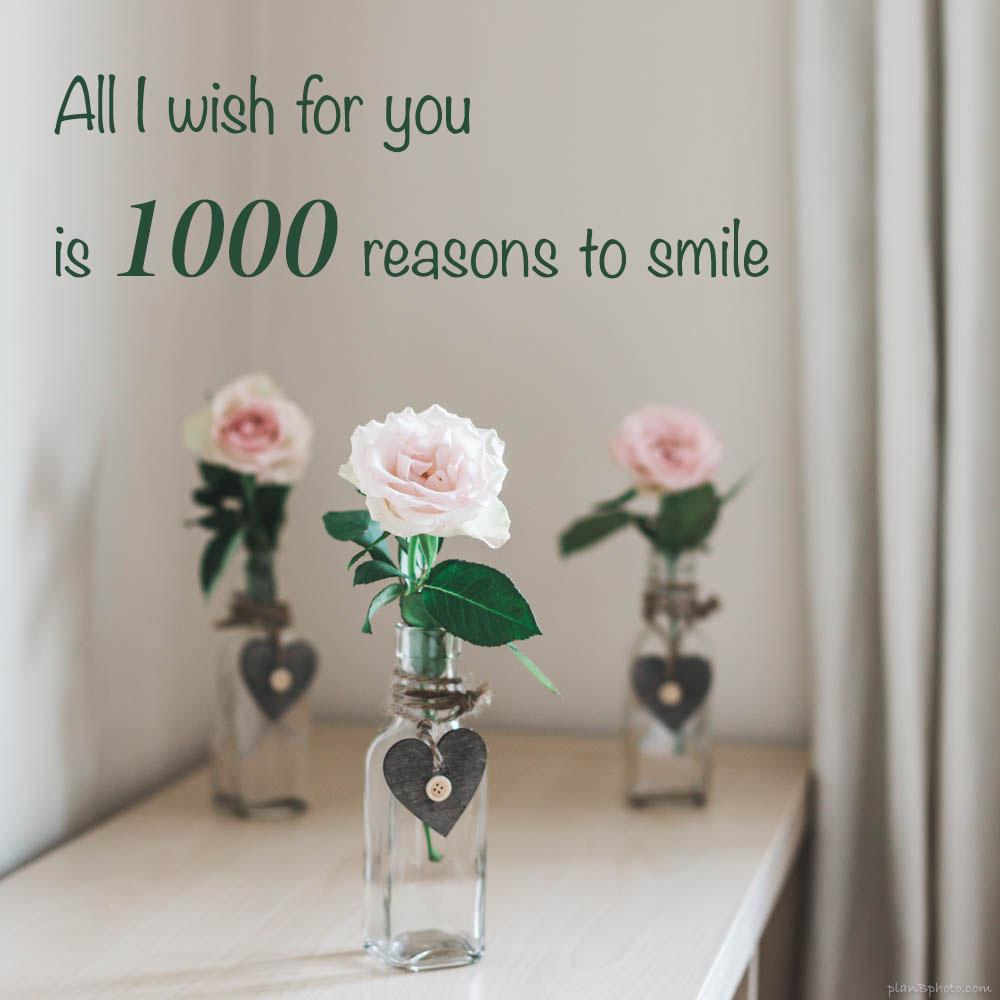 Happy birthday wish of thousand reasons to smile